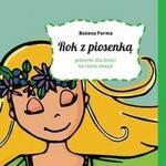 Bliżej przedszkola Rok z piosenką z płytą. Piosenki dla dzieci na różne okazje +CD - Bożena Forma
