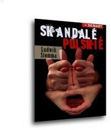 Demart S.A. Skandale polskie - OD WYDAWCY