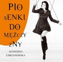 Piosenki do mężczyzny CD) Agnieszka Chrzanowska