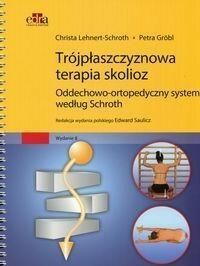 Edra Urban & Partner Trójpłaszczyznowa terapia skolioz - Lehnert-Schroth Christa, Grobl Petra