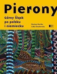 Agora Pierony Górny Śląsk po polsku i niemiecku Antologia - Lidia Ostałowska, Dariusz Kortko