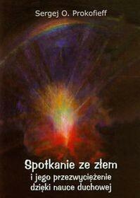 Spotkania ze złem i jego przezwyciężenia dzięki nauce duchowej - Prokofieff Sergej
