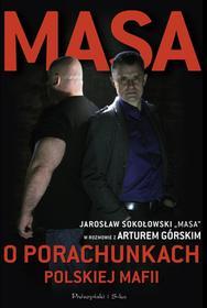 Prószyński Masa o porachunkach polskiej mafii - Artur Górski