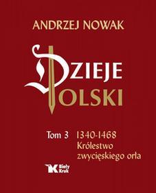 Biały Kruk Królestwo zwycięskiego orła. Dzieje Polski - Andrzej Nowak
