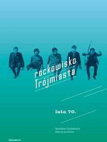 Bernardinum Rockowisko Trójmiasta lata 70. Marcin Jacobson