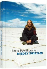 EDIPRESSE Między światami - Beata Pawlikowska