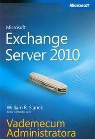 Microsoft Exchange Server 2010 Vademecum Administratora - Stanek William R.
