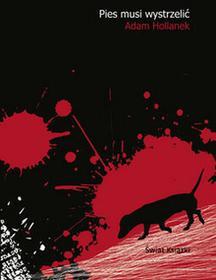 Pies musi wystrzelić - Adam Hollanek