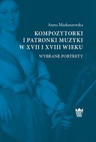 Muzeum Pałacu Króla Jana III w Wilanowie Kompozytorki i patronki muzyki w XVII i XVIII wieku. Wybrane portrety Aneta Markuszewska