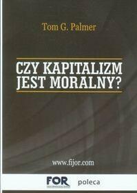 Fijorr Czy kapitalizm jest moralny? - Palmer Tom G.
