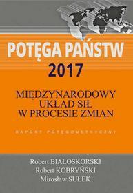 Potęga państw 2017 - Robert Kobryński, Mirosław Sułek