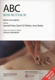 Górnicki ABC resuscytacji - Soar Jasmeet, Perkins Gavin D., Nolan Jerry