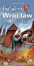 Baśniowy Wrocław. Historia spotkań według krasnoludków
