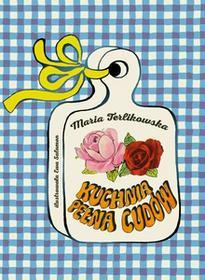 Axis Mundi Kuchnia pełna cudów. Wyd. 2 - Maria Terlikowska