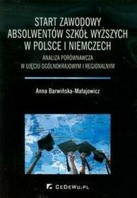 Barwińska-Małajowicz Anna Start zawodowy absolwentów szkół wyższych w polsce i niemczech - mamy na stanie, wyślemy natychmiast