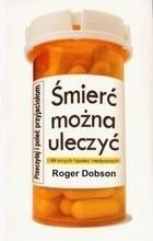 Śmierć można uleczyć Roger Dobson