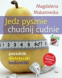 Feeria Jedz pysznie, chudnij cudnie! - Magdalena Makarowska