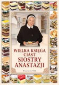 WAM Wielka księga ciast Siostry Anastazji - Anastazja Pustelnik