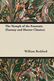 Fantasy and Horror Classics The Nymph of the Fountain (Fantasy and Horror Classics)