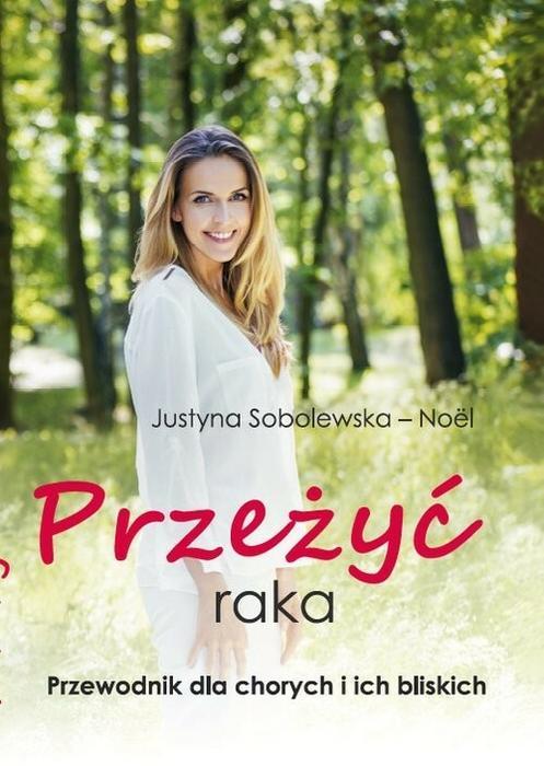 Sobolewska-Noël Justyna Przeżyć raka / wysyłka w 24h