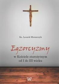 Egzorcyzmy w kościele starożytnym od I do III wieku - Misiarczyk Leszek