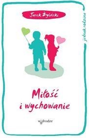 W drodze Miłość i wychowanie - Żyliński Jarosław