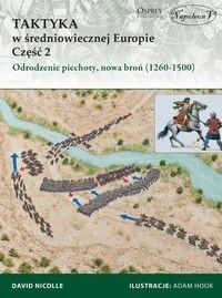 Napoleon V Taktyka w średniowiecznej Europie Część 2 Odrodzenie piechoty, nowa broń (1260-1500) - David Nicolle