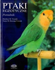 Solis Ptaki egzotyczne Poradnik - Matthew M. Vriends, Tanya M. Heming-Vriends