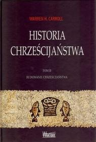 Wektory Budowanie chrześcijaństwa. Historia chrześcijaństwa - Carroll Warren H.