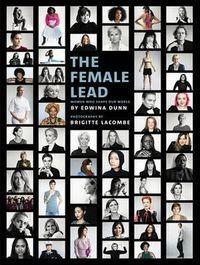 Ebury Press The Female Lead Women Who Shape Our World - Edwina Dunn