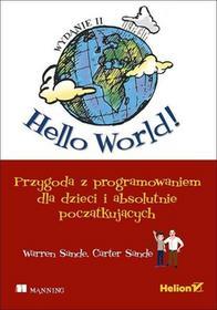 Hello World! Przygoda z programowaniem dla dzieci i absolutnie początkujących - Warren Sande, Carter Sande