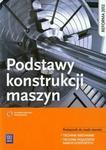 WSiP Podstawy konstrukcji maszyn Podręcznik do nauki zawodu technik mechanik technik pojazdów samoch