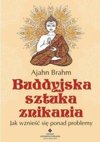 Studio Astropsychologii Buddyjska sztuka znikania. Jak wznieść się ponad problemy - Ajahn Brahm