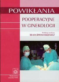 Wydawnictwo Lekarskie PZWL Powikłania pooperacyjne w ginekologii - Śpiewankiewicz Beata
