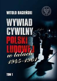 Bagieński Witold Wywiad cywilny Polski Ludowej w latach 1945-1961 Tom 1-2 - dostępny od ręki, natychmiastowa wysyłka