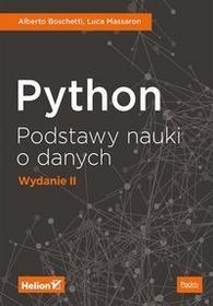Python Podstawy nauki o danych - Boschetti Alberto, Massaron Luca