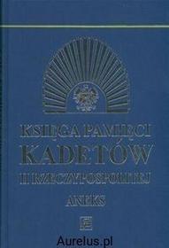 Rytm KSIĘGA PAMIĘCI KADETÓW II RZECZYPOSPOLITEJ ANEKS Marian Pawluk (red.) 9788373992122