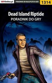 "Dead Island Riptide poradnik do gry Jacek ""Stranger"" Hałas EPUB)"