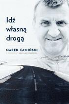 WAM Idź własną drogą. Marek Kamiński w rozmowie z Joanną Podsadecką - Marek Kamiński, Joanna Podsadecka