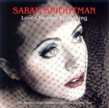 Love Changes Everything The Andrew Lloyd Webber Collection Vol.2 Sarah Brightman