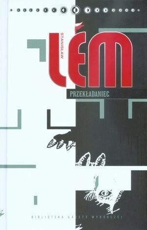 Agora Stanisław Lem Stanisław Lem. Dzieła. Tom 33. Przekładaniec