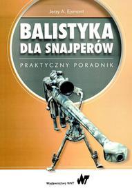 Wydawnictwo Naukowe PWN Balistyka dla snajperów - Ejsmont Jerzy A.