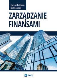 Wydawnictwo Naukowe PWN Zarządzanie finansami - podręcznik dla menedżerów i studentów studiów MBA - Eugene Brigham, Joel Houston