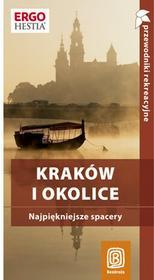 Kraków i okolice Najpiękniejsze spacery Przewodnik rekreacyjny Wydanie 2