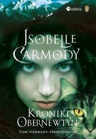 Editio Isobelle Carmody Kroniki Obernewtyn. Tom pierwszy: Obernewtyn