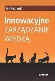 Difin Innowacyjne zarządzanie wiedzą - Jan Fazlagić