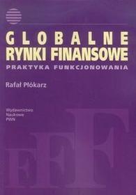 Wydawnictwo Naukowe PWN Globalne rynki finansowe - Rafał Płókarz