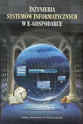 Inżynieria systemów informatycznych w e-gospodarce - Olejniczak Wojciech, Zdzisław Szyjewski