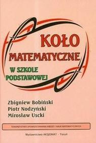 Aksjomat Piotr Nodzyński Zbigniew Bobiński, Piotr Nodzyński, Mirosław Uscki Koło matematyczne w szkole podstawowej
