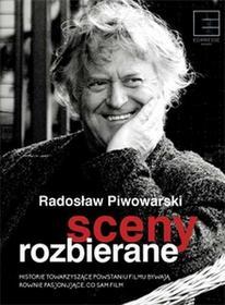 Edipresse Książki Sceny rozbierane - opowieści z planu filmowego i nie tylko - Radosław Piwowarski